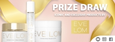 Be in with a chance to win FREE exclusive and iconic EVE LOM products, natural cosmetics.